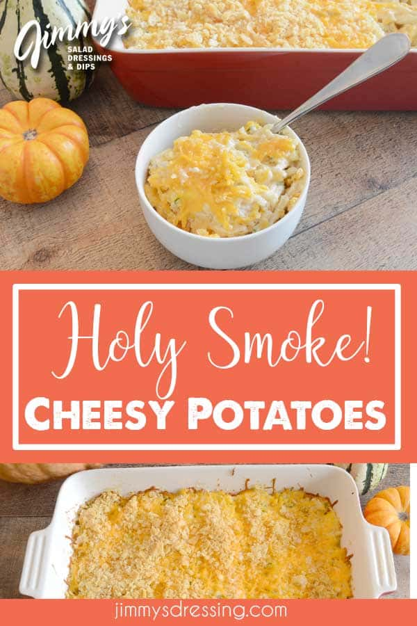 Cheesy Potato Casserole with a smokey twist!  We added Jimmy's Holy Smoke! Dip to this classic American casserole and you will love it!
